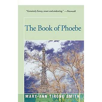 The Book of Phoebe by Tirone Smith & MaryAnn