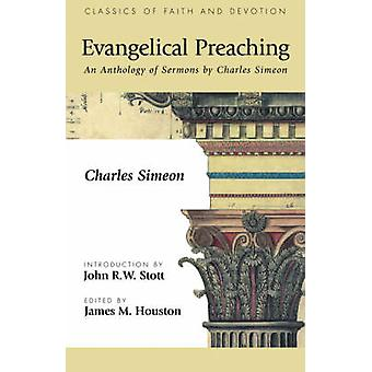 Evangelical Preaching An Anthology of Sermons by Charles Simeon by Simeon & Charles