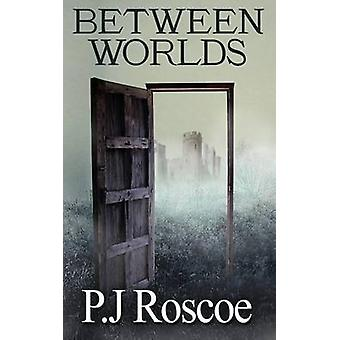 Between Worlds by Roscoe & P.J.