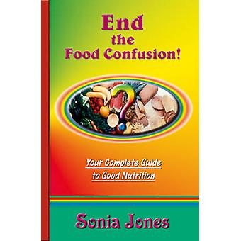 End the Food Confusion by Jones & Sonia