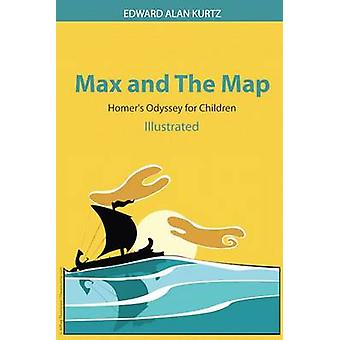 Max and The Map Homers Odyssey for Children by Kurtz & Edward Alan