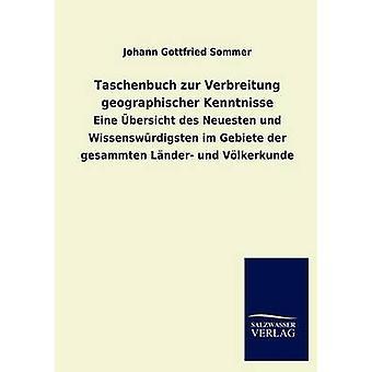 Taschenbuch Zur Verbreitung Geographischer Kenntnisse by Sommer & Johann Gottfried