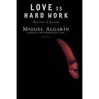 Love Is Hard Work Memorias de LoisaidaPoems by Algarin & Miguel
