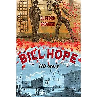 Bill Hope His Story by Browder & Clifford