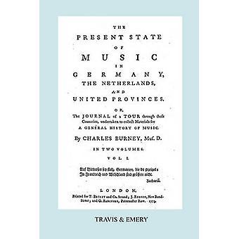 The Present State of Music in Germany The Netherlands and United Provinces. Vol.1.  390 pages. Facsimile of the first edition 1773. by Burney & Charles