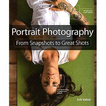 Portrait Photography From Snapshots to Great Shots by Valind & Erik