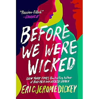 Before We Were Wicked by Eric Jerome Dickey