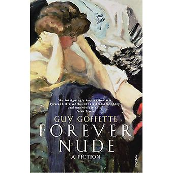 Forever Nude by Guy Goffette - 9780099471981 Book
