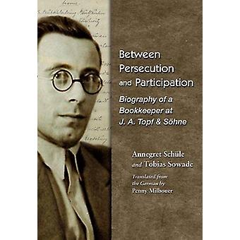Between Persecution and Participation - Biography of a Bookkeeper at J
