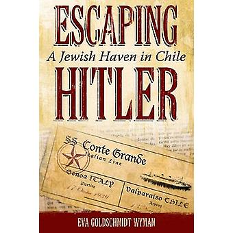 Escaping Hitler - A Jewish Haven in Chile by Eva Goldschmidt Wyman - 9