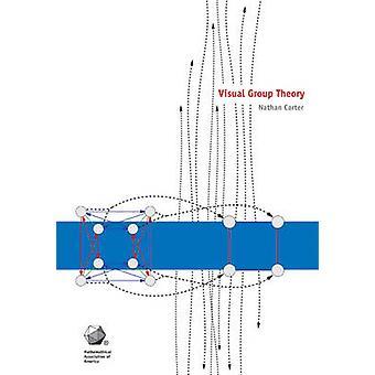 Visual Group Theory by Nathan Carter - 9780883857571 Book