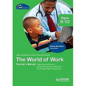 PYP Springboard Teacher's Manual - The World of Work by Helen Saunders