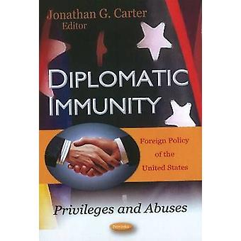 Diplomatic Immunity - Privileges & Abuses by Jonathan B. Gaskin - 9781