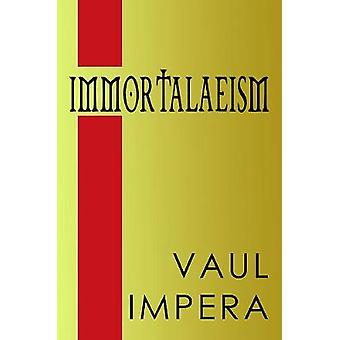 Immortalaeism by Vaul Impera - 9781786295316 Book