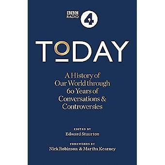 Today - A History of our World through 60 years of Conversations &