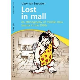 Lost in Mall - An Ethnography of Middle-Class Jakarta in the 1990s by