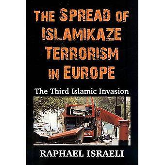 The Spread of Islamikaze Terrorism in Europe - The Third Islamic Invas