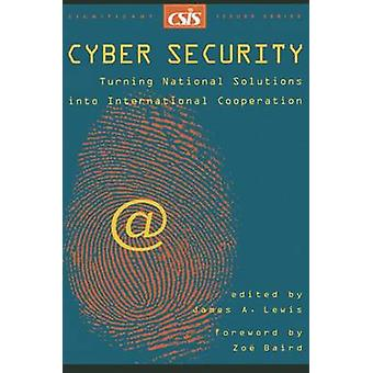 Cyber Security - Turning National Solutions into International Coopera