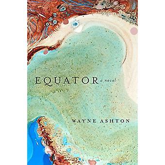 Equator by Wayne Ashton - 9781921361890 Book