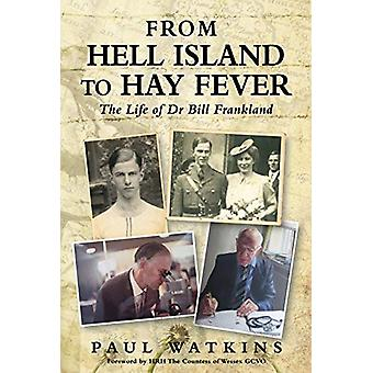 From Hell Island To Hay Fever - The Life of Dr Bill Frankland by Paul
