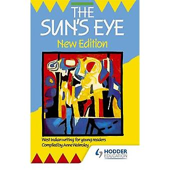 The Sun's Eye Ne - West Indian Writing for Young Readers by Anne Walms