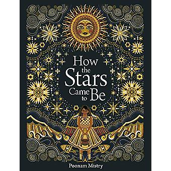 How The Stars Came To Be by Poonam Mistry - 9781849766630 Book