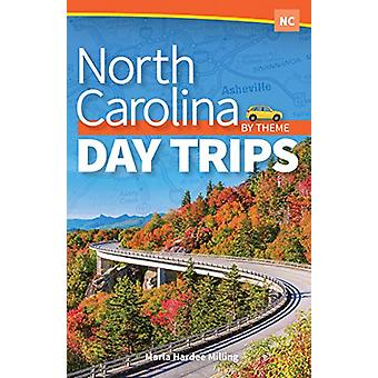 North Carolina Day Trips by Theme by Marla Hardee Milling - 978159193