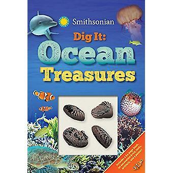 Smithsonian Dig It - Ocean Treasures by Emily Rose Oachs - 97816841232