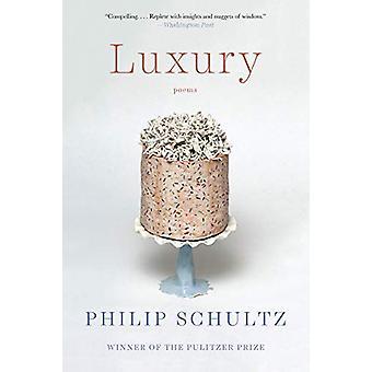 Luxury - Poems by Philip Schultz - 9780393357547 Book