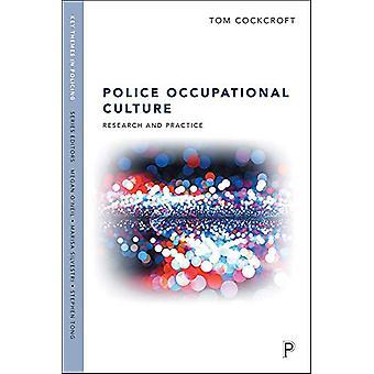Politie Beroepscultuur - Onderzoek en praktijk door Tom Cockcroft -