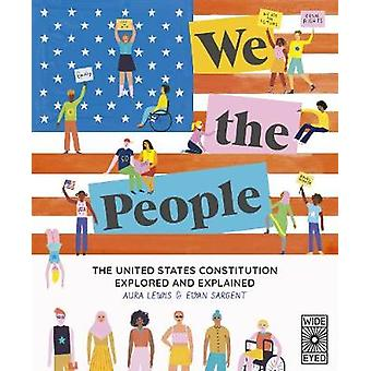 We The People - The constitution explored and explained by Aura Lewis
