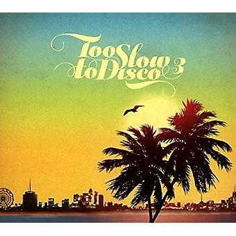Too Slow to Disco Vol 3 - Too Slow to Disco Vol 3 [CD] USA import