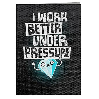 I Work Better Under Pressure Diamond Greeting Card