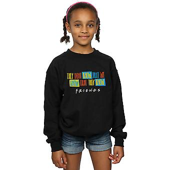 Friends Girls They Don't Know Script Sweatshirt