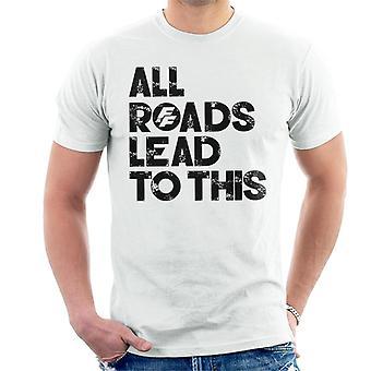 Nopea ja raivoisa kaikki tiet johtavat tähän Men't-paita