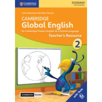 Cambridge Global English Stage 2 Teachers Resource with Cambridge Elevate by Altamirano & Annie