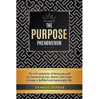 The Purpose Phenomenon - The rich simplicity of being yourself by over