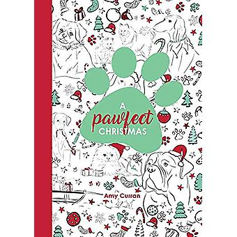 A Pawfect Christmas - Colouring Book by Amy L Curran - 9780994559562 B