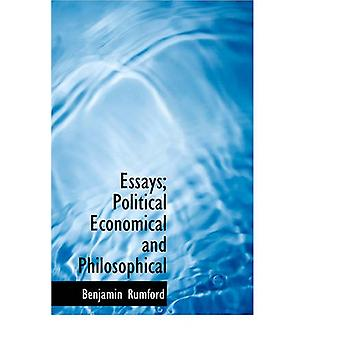 Essays; Political Economical and Philosophical by Benjamin Rumford -