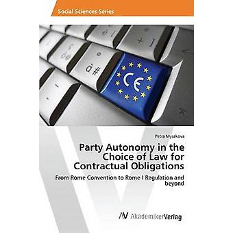 Party Autonomy in the Choice of Law for Contractual Obligations by My