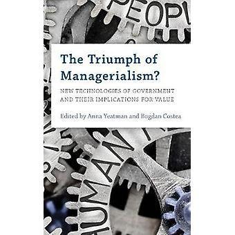 De triomf van managementialisme nieuwe technologieën van de overheid en hun implicaties voor waarde