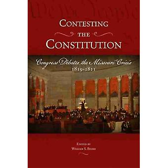 Contesting the Constitution by Edited by William S Belko