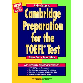 Cambridge Preparation for the TOEFL Test Audio Cassettes by Robert Gear Jolene Gear