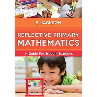 Reflective Primary Mathematics by Jackson & Elizabeth