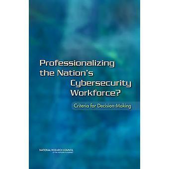 Professionalisierung der Nation Cybersecurity Belegschaft? -Kriterien für
