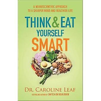 Pensare e mangiare da soli Smart - un approccio neuroscientifico per un più nitida
