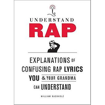 Understanding Rap - Explanations of Confusing Rap Lyrics You and Your