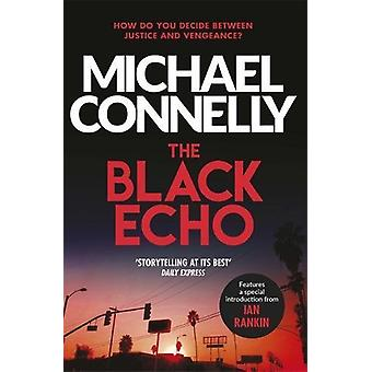 The Black Echo by Michael Connelly - 9781409172789 Book