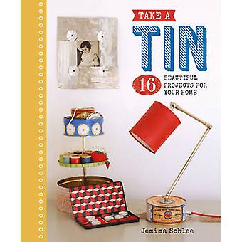 Take a Tin - 16 Beautiful Projects for Your Home by Jemima Schlee - 97
