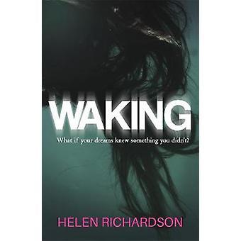 Waking by Helen Richardson - 9781786153449 Book